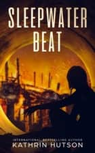 Sleepwater Beat - Blue Helix, #1 ebook by Kathrin Hutson