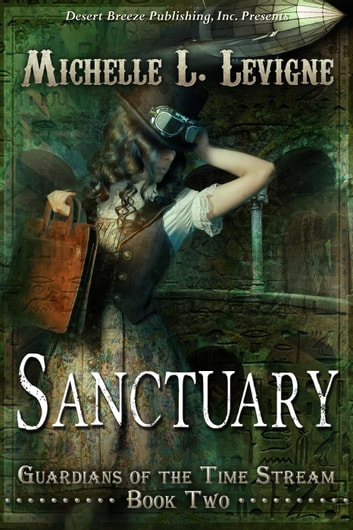 Sanctuary - Guardians of the Time Stream, #2 ebook by Michelle Levigne