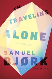 I'm Traveling Alone ebook by Samuel Bjork