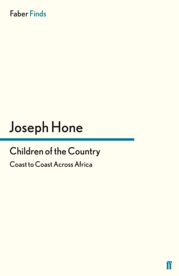 Children of the Country - Coast to Coast Across Africa ebook by Joseph Hone
