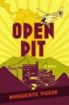Open Pit ebook by Marguerite Pigeon