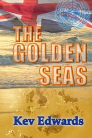 The Golden Seas ebook by Kev Edwards