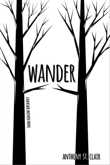 Wander - A Rucksack Universe Novel ebook by Anthony St. Clair