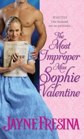 The Most Improper Miss Sophie Valentine ebook by Jayne Fresina