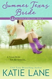 Summer Texas Bride - The Brides of Bliss Texas, #2 ebook by Katie Lane