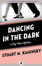 Dancing in the Dark ebook by Stuart M. Kaminsky
