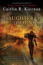 Daughter of Hounds ebook by Caitlin R. Kiernan