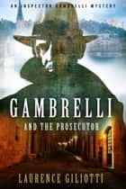 Gambrelli And The Prosecutor ebook by Laurence Giliotti
