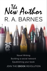 The New Author - Join the E-book Revolution ebook by R. A. Barnes