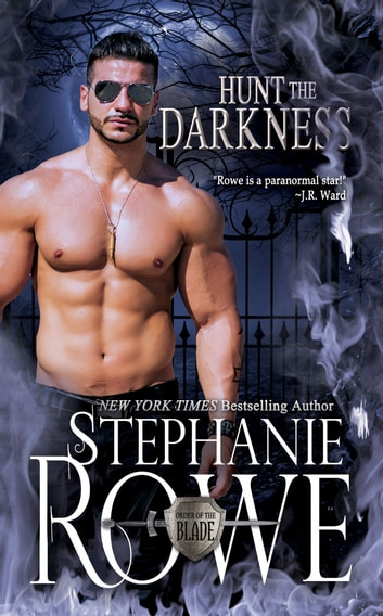 Hunt the Darkness (Order of the Blade) ebook by Stephanie Rowe