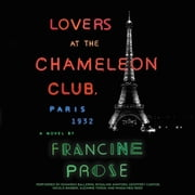 Lovers at the Chameleon Club, Paris 1932 - A Novel audiobook by Francine Prose