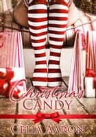Christmas Candy eBook by Celia Aaron