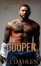 Cooper - Whiskey Bend MC Series, #7 ebook by Kj Dahlen