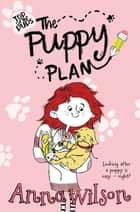 The Puppy Plan ebook by Anna Wilson