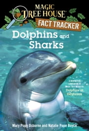 Dolphins and Sharks - A Nonfiction Companion to Magic Tree House #9: Dolphins at Daybreak ebook by Mary Pope Osborne, Natalie Pope Boyce, Sal Murdocca