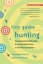 Tiny Game Hunting ebook by Hilary Dole Klein,Adrian M. Wenner