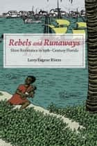 Rebels and Runaways ebook by Larry Eugene Rivers