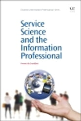 Service Science and the Information Professional ebook by Yvonne de Grandbois