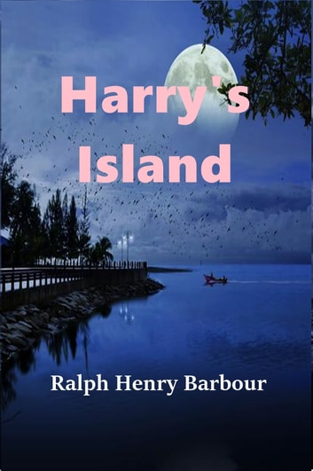 Harry's Island ebook by Ralph Henry Barbour