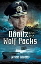 Donitz and the Wolf Packs ebook by Bernard Edwards