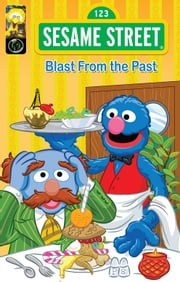 Sesame Street Comics: Blast from the Past ebook by Jason M. Burns,Paul Morrissey