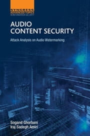Audio Content Security - Attack Analysis on Audio Watermarking ebook by Sogand Ghorbani,I.S. Amiri