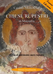 Chiese rupestri in Massafra ebook by Cosimo Mottolese