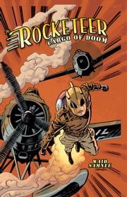 The Rocketeer: Cargo of Doom ebook by Waid, Mark; Samnee, Chris; Stevens, Dave