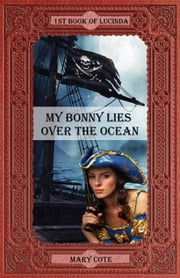 My Bonny Lies Over The Ocean ebook by Mary Cote