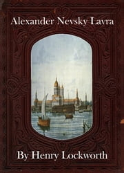Alexander Nevsky Lavra ebook by Henry Lockworth,Eliza Chairwood,Bradley Smith