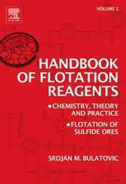 Handbook of Flotation Reagents: Chemistry, Theory and Practice: Volume 1: Flotation of Sulfide Ores ebook by Kobo.Web.Store.Products.Fields.ContributorFieldViewModel