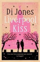 Liverpool Kiss ebook by Di Jones