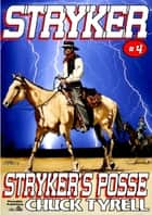 Stryker 4: Stryker's Posse ebook by Chuck Tyrell