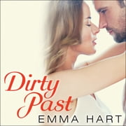 Dirty Past audiobook by Emma Hart