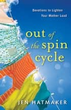 Out of the Spin Cycle ebook by Jen Hatmaker