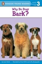 Why Do Dogs Bark? ebook by Joan Holub, Joan Holub, Kim Ryan