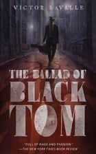 The Ballad of Black Tom ebook by