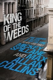 Mike Hammer: King of the Weeds ebook by Mickey Spillane,Max Allan Collins