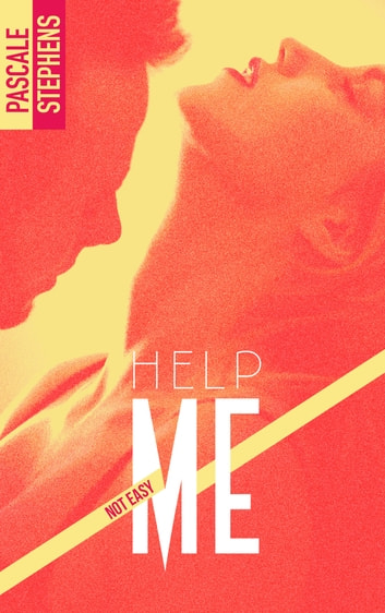 Not easy - 2 - Help me ebook by Pascale Stephens