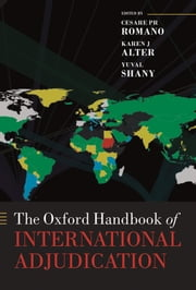 The Oxford Handbook of International Adjudication ebook by Cesare Romano,Karen Alter,Yuval Shany