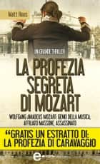 La profezia segreta di Mozart ebook by Matt Rees