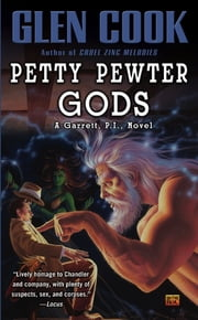 Petty Pewter Gods - A Garrett, P.I. Novel ebook by Glen Cook