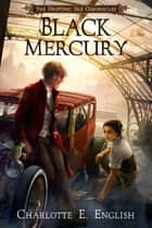 Black Mercury ebook by Charlotte E. English