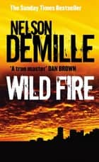 Wild Fire - Number 4 in series ebook by Nelson DeMille