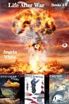 Life After War Box Set 4-6 ebook by Angela White