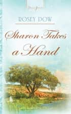 Sharon Takes A Hand ebook by Rosey Dow