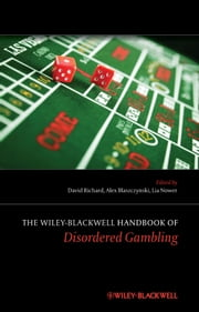 The Wiley-Blackwell Handbook of Disordered Gambling ebook by David C. S. Richard,Alex Blaszczynski,Lia Nower