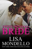 Sweet Montana Bride: Contemporary Western Romance ebook by Lisa Mondello