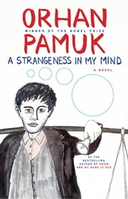 A Strangeness in My Mind - A Novel ebook by Orhan Pamuk