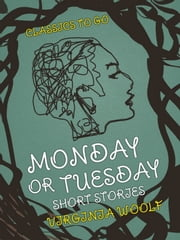 Monday or Tuesday Short Stories ebook by Virginia Woolf